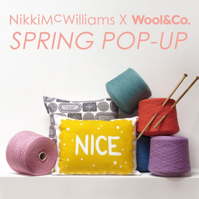Nikki McWilliams X Wool & Co Spring Pop-Up