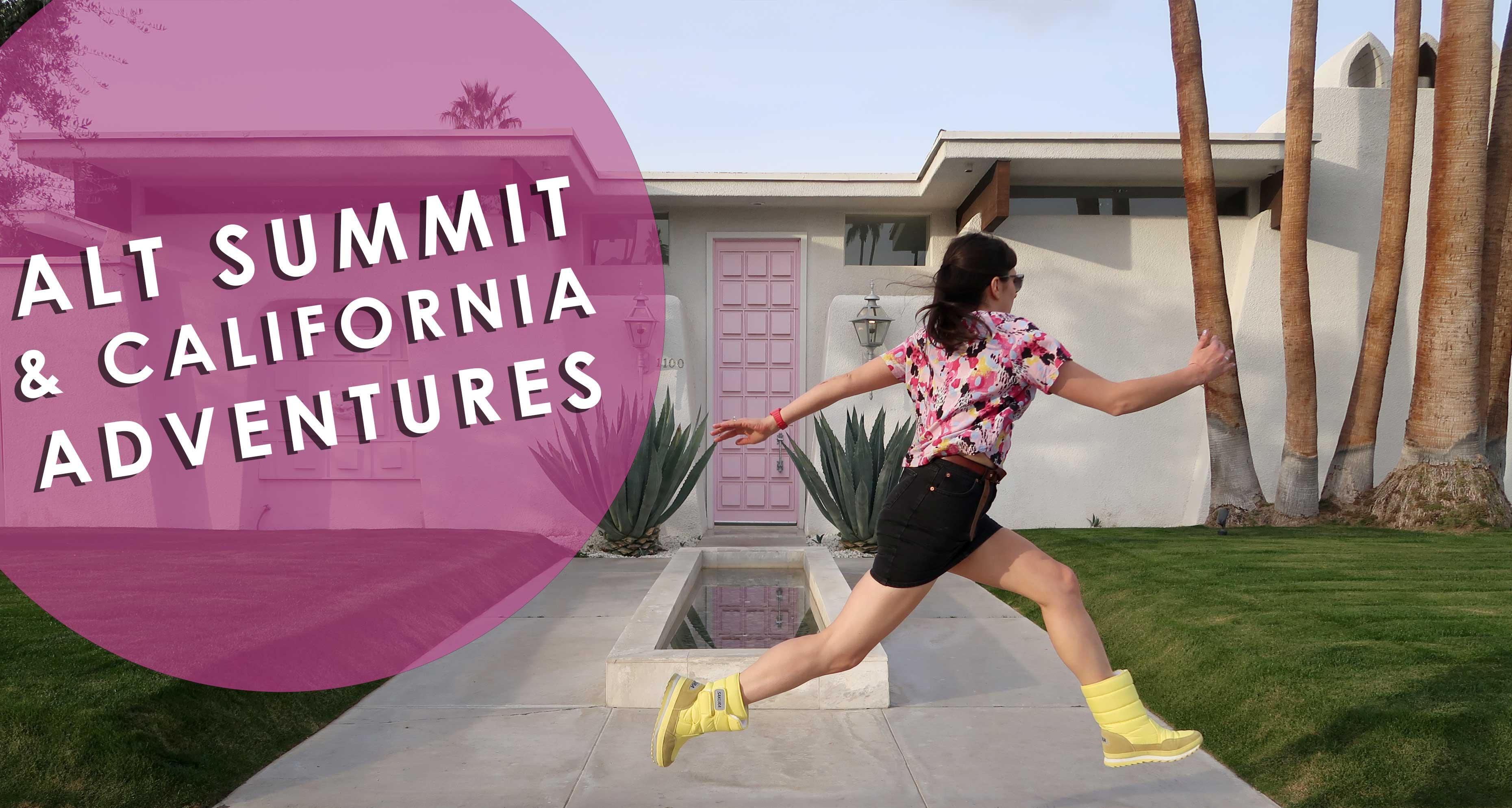Vlog - Alt Summit & California Adventures